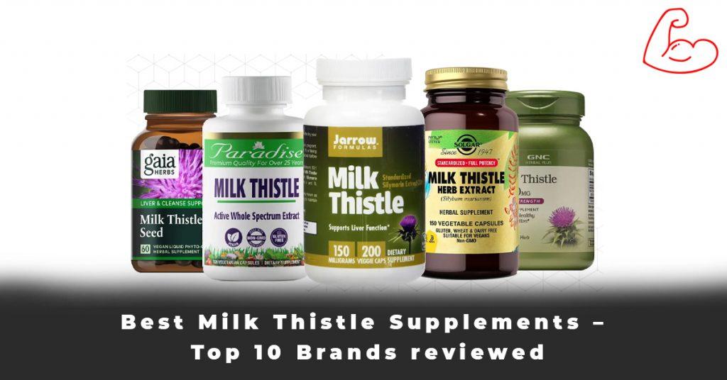 Best Milk Thistle Supplements – Top 10 Brands reviewed