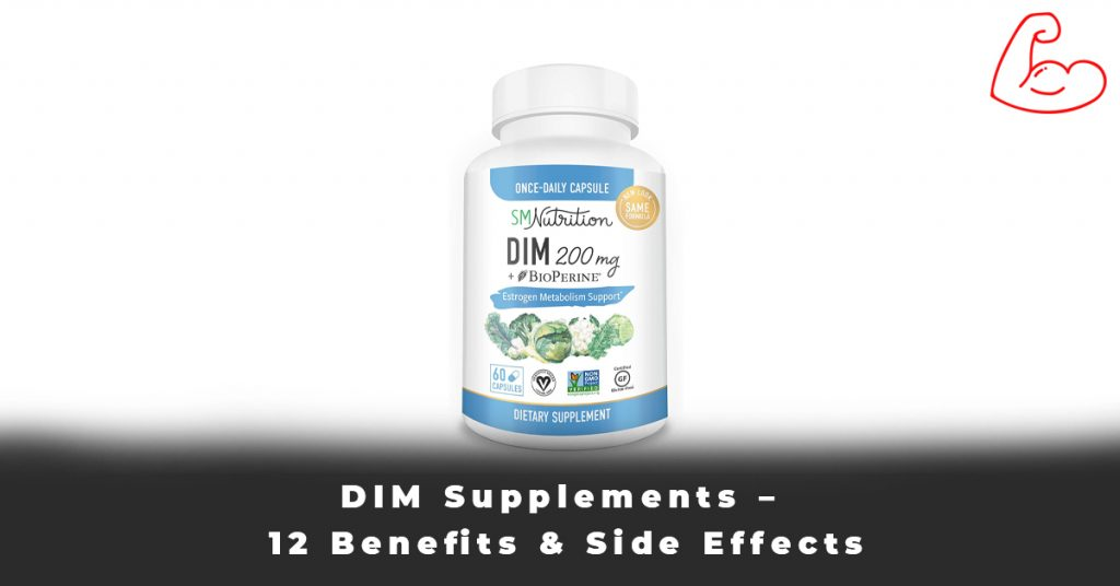 DIM Supplements – 12 Benefits & Side Effects