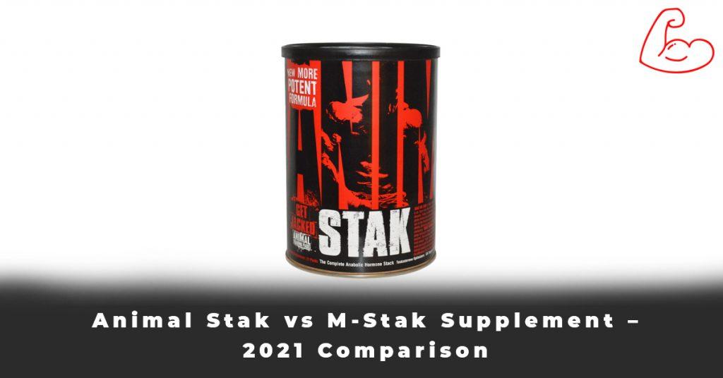 Animal Stak vs M-Stak Supplement – 2021 Comparison