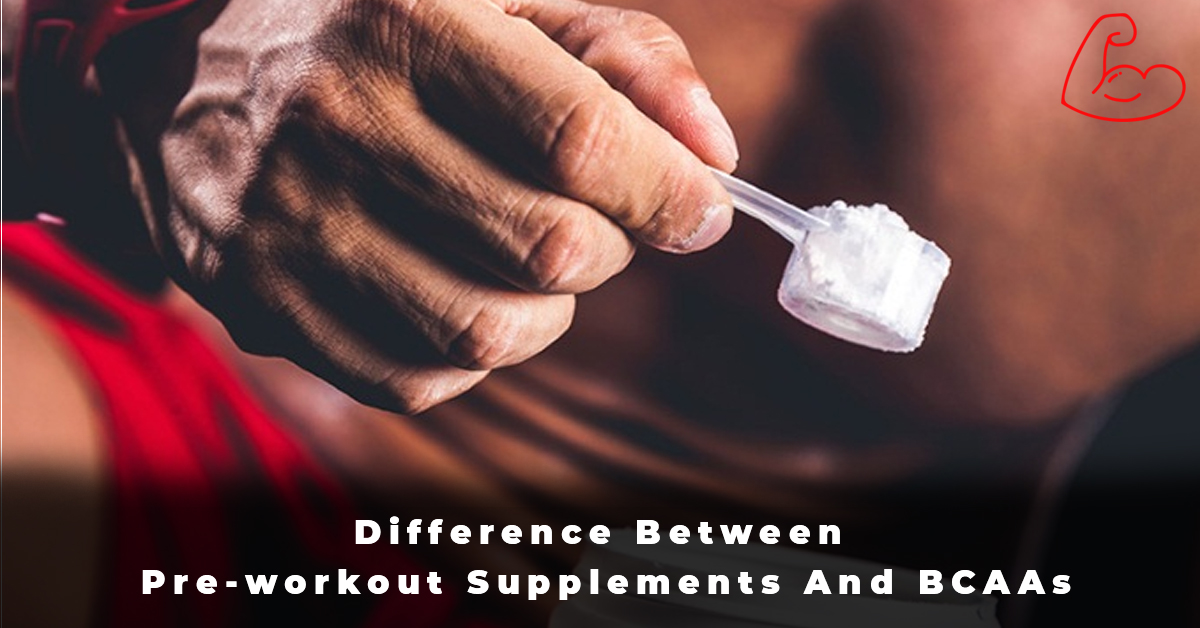 Difference Between Pre-workout Supplements And BCAAs