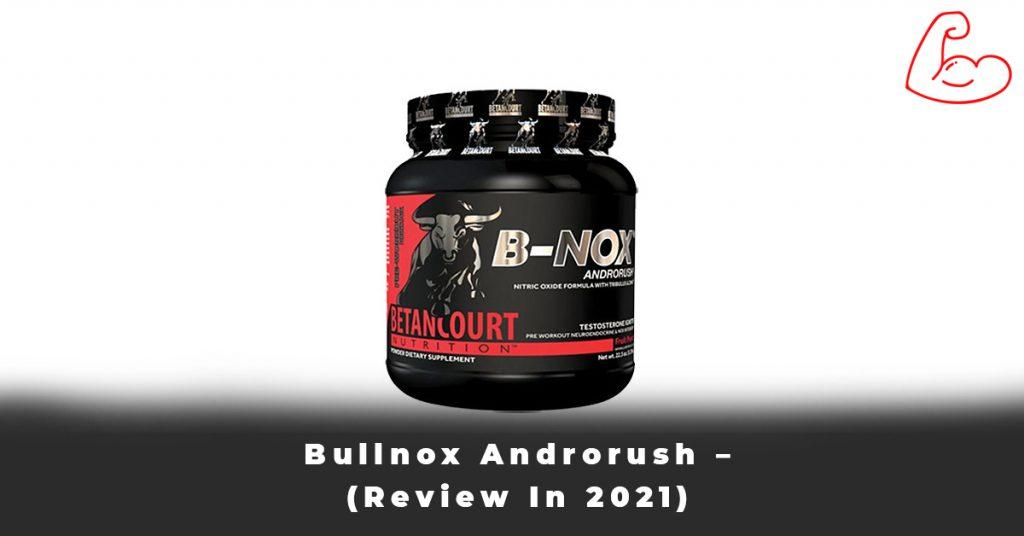 Bullnox Androrush – (Review In 2021)