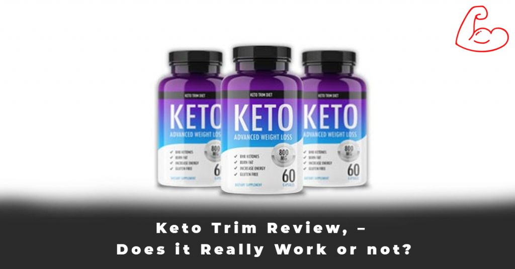 Keto Trim Review, – Does it Really Work or not