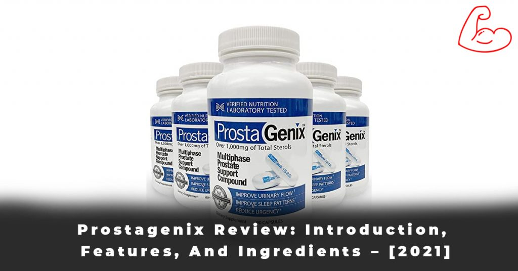Prostagenix Review Introduction, Features, And Ingredients – [2021]