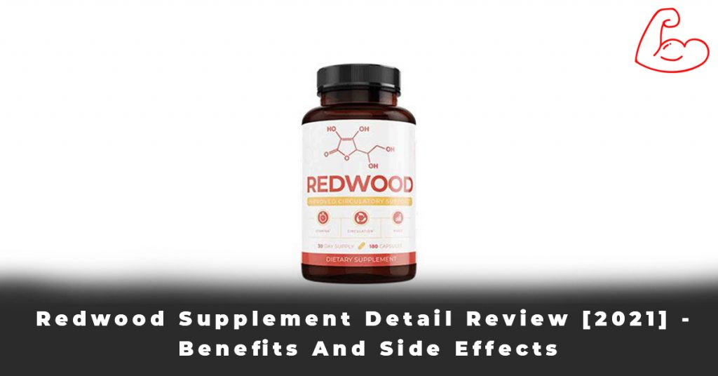 Redwood Supplement Detail Review [2021] - Benefits And Side Effects