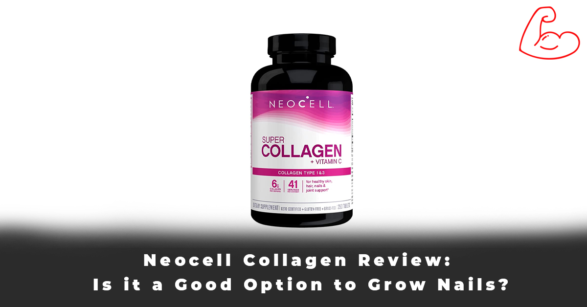Neocell Collagen Review Is it a Good Option to Grow Nails